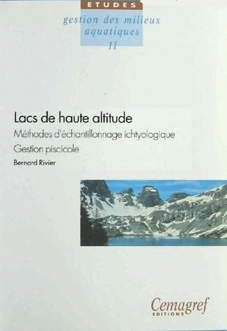 High-altitude lakes. Ichtyological sampling techniques. Fish management - Bernard Rivier - Irstea