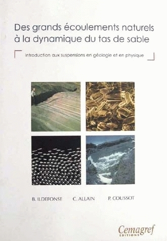 From large natural flows to sand pile dynamics - Benoît Ildefonse, Catherine Allain, Philippe Coussot - Irstea