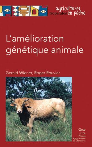 The animal genetic improvement - Gerald Wiener, Roger Rouvier - Éditions Quae