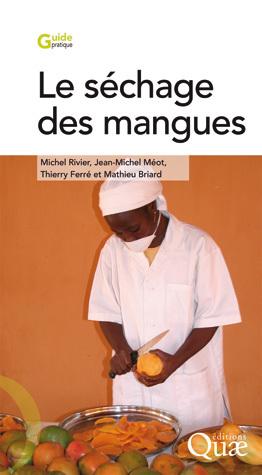 Mango drying - Michel Rivier, Jean-Michel Méot, Thierry Ferré, Mathieu Briard - Éditions Quae