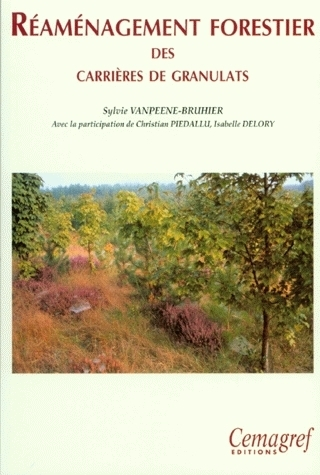 Reforestation of quarries - Christian Piedallu, Isabelle Delory, Sylvie Vanpeene-Bruhier - Irstea