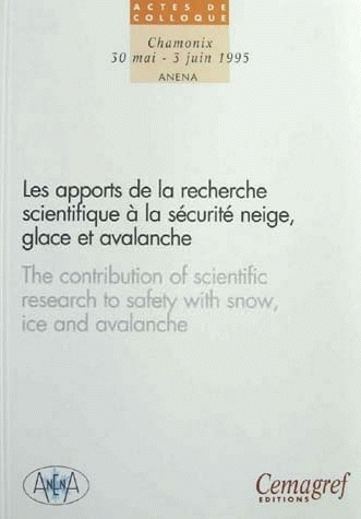 The contribution of scientific research to safety with snow, ice and avalanche -  - Irstea