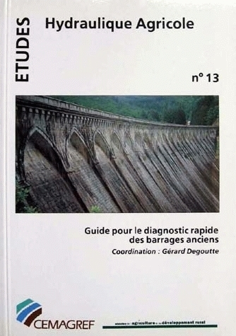 Guide for the diagnostic of old dams -  - Irstea