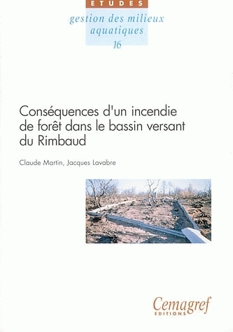 Consequences of forest fires in the watershed of the Rimbaud - Claude Martin - Irstea