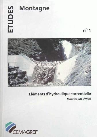 Torrential hydraulics elements - Maurice Meunier - Irstea