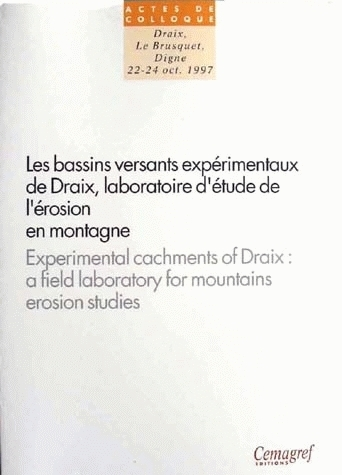The experimental watersheds of Draix. Laboratory of study of the mountain erosion -  - Irstea