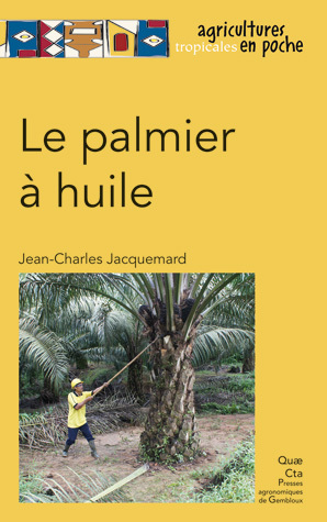Oil Palm - Jean-Charles Jacquemard - Éditions Quae
