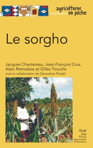 Sorghum - Jacques Chantereau, Jean-François Cruz, Alain Ratnadass, Gilles Trouche - Éditions Quae
