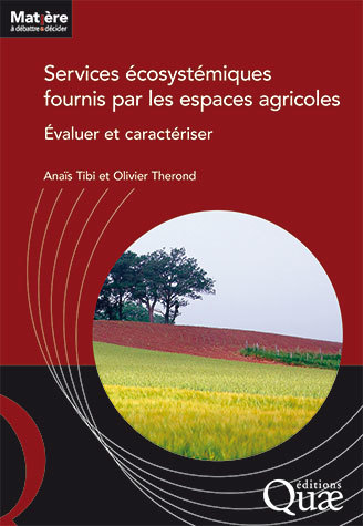 Ecosystem services and soil protection - Anaïs Tibi, Olivier Therond - Éditions Quae