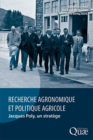 Agronomic research and agricultural policy  - Egizio Valceschini, Odile Maeght-Bournay, Pierre Cornu - Éditions Quae