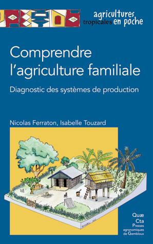 Comprendre l'agriculture familiale - Nicolas Ferraton, Isabelle Touzard - Éditions Quae