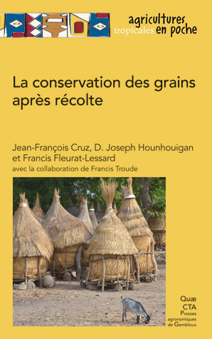 La conservation des grains après récolte - Jean-François Cruz, Djidjoho Joseph Hounhouigan, Francis Fleurat-Lessard - Éditions Quae