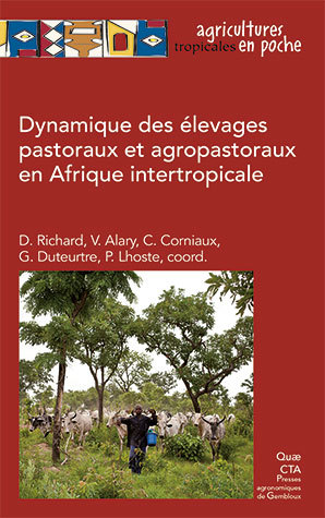 Dynamics of pastoral and agro-pastoral livestock farming in inter-tropical Africa -  - Éditions Quae