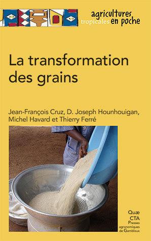 Processing grains - Jean-François Cruz, Djidjoho Joseph Hounhouigan, Michel Havard, Thierry Ferré - Éditions Quae