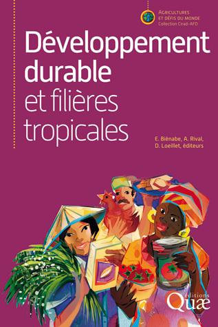 Sustainable development and tropical supply chains - Estelle Biénabe, Alain Rival, Denis Loeillet - Éditions Quae