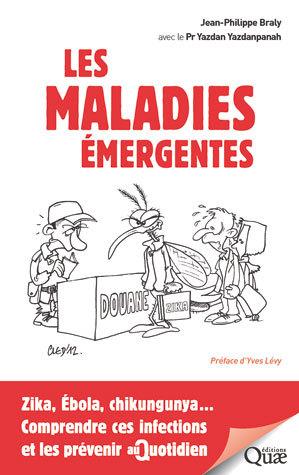 Emerging diseases - Jean-Philippe  Braly, Yazdan Yazdanpanah - Éditions Quae
