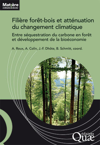 The forestry & wood sector and climate change mitigation -  - Éditions Quae