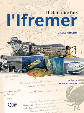 The story of the Ifremer Institute - Gilles Chatry - Éditions Quae